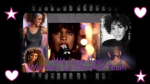 We Love You Whitney. .