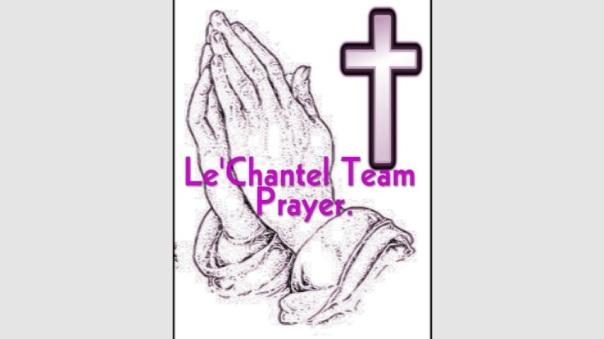 `LeChantel Team Prayer..